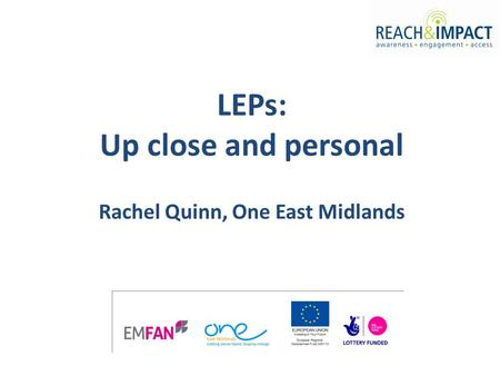LEPs: Up close and personal Rachel Quinn, One East Midlands.