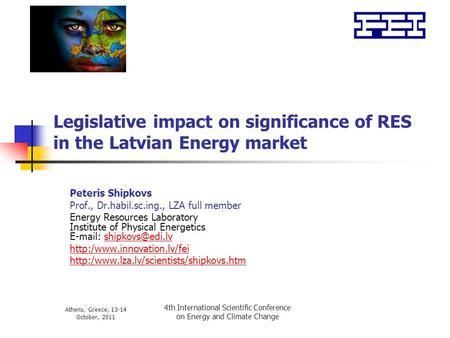 Athens, Greece, 13-14 October, 2011 4th International Scientific Conference on Energy and Climate Change Legislative impact on significance of RES in the.