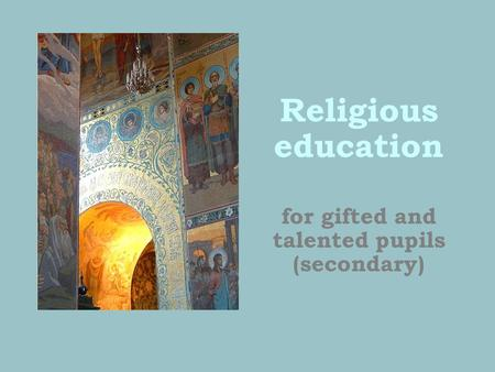 Religious education for gifted and talented pupils (secondary)