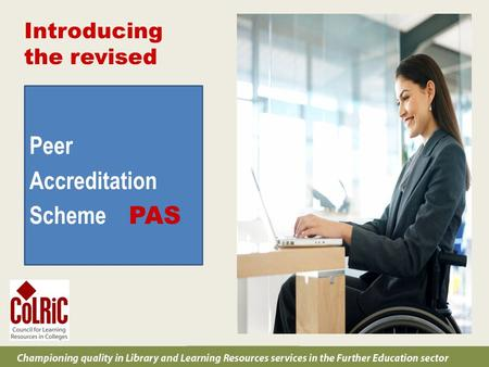 C Peer Accreditation Scheme PAS Introducing the revised.