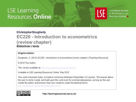 Christopher Dougherty EC220 - Introduction to econometrics (review chapter) Slideshow: t tests Original citation: Dougherty, C. (2012) EC220 - Introduction.