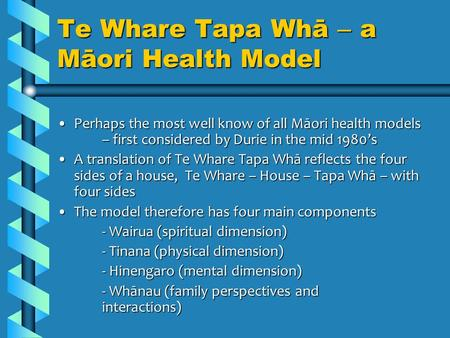 Te Whare Tapa Whā – a Māori Health Model Perhaps the most well know of all Māori health models – first considered by Durie in the mid 1980'sPerhaps the.
