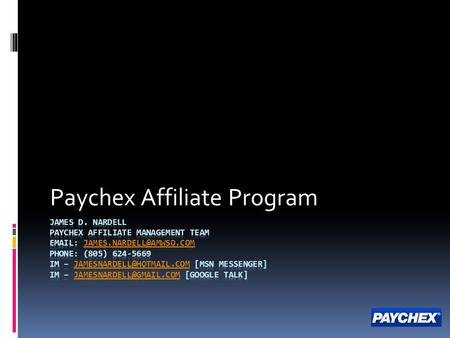 Paychex Affiliate Program. About Paychex  Paychex, Inc. is a recognized leader in the payroll and human resource industry, serving over a half million.