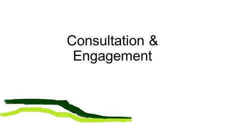 Consultation & Engagement. The Localism Act ……… based on sound evidence community input proper principles of planning allows communities to develop their.