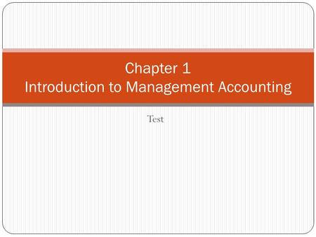 Test Chapter 1 Introduction to Management Accounting.