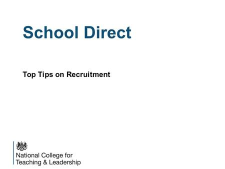School Direct Top Tips on Recruitment. Overview of Things You Need to Do  Set yourself up on the UCAS Teacher Training System  Develop your marketing.