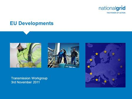 EU Developments Transmission Workgroup 3rd November 2011.