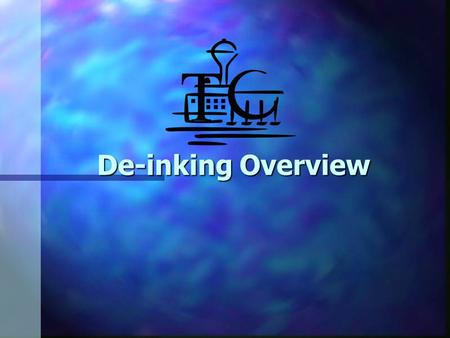 De-inking Overview. What is Deinking? What is Deinking? The removal of ink from a fibre slurry by a combination of Chemical and Mechanical methods De-inking.