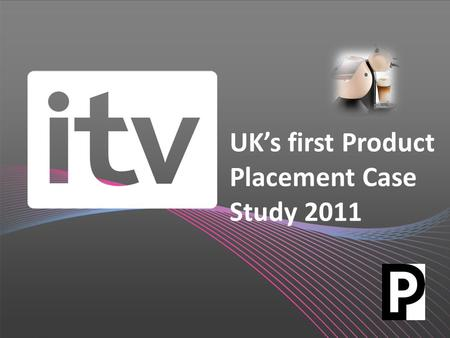 "1 UK's first Product Placement Case Study 2011. Background The Nescafe Dolce Gusto ""pod"" coffee machine was the 1st commercial product placement (PP)"