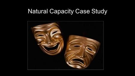 Natural Capacity Case Study. Case Presentation  Mary and her two sons are owners of a house in the countryside and offer John to buy it.  John refuses.