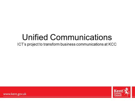 Unified Communications ICT's project to transform business communications at KCC.