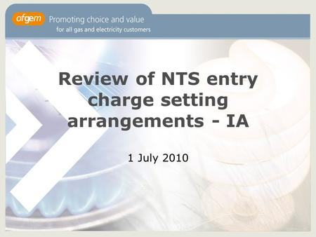 Review of NTS entry charge setting arrangements - IA 1 July 2010.