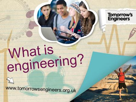 Www.tomorrowsengineers.org.uk What is engineering?