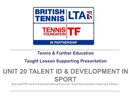 UNIT 20 TALENT ID & DEVELOPMENT IN SPORT