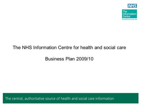 The NHS Information Centre for health and social care