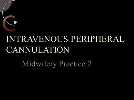 INTRAVENOUS PERIPHERAL CANNULATION