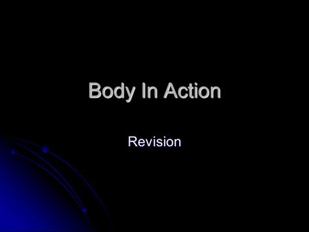 Body In Action Revision.