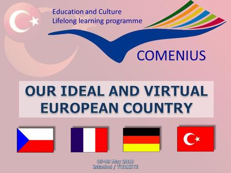 Education and Culture Lifelong learning programme COMENIUS.