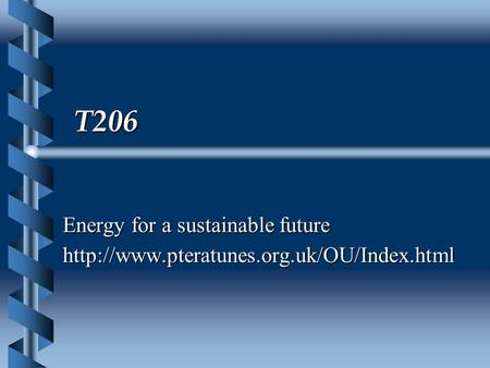 T206 Energy for a sustainable future