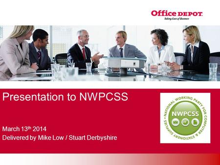 Office Solutions Presentation to NWPCSS March 13 th 2014 Delivered by Mike Low / Stuart Derbyshire.