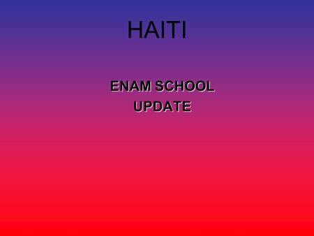 HAITI ENAM SCHOOL UPDATE. The number of dead pupils from Enam Salesian school.