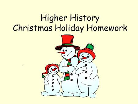 Higher History Christmas Holiday Homework.. Homework part 1 You will do a full answer for your how useful picture source. The group practice answer will.