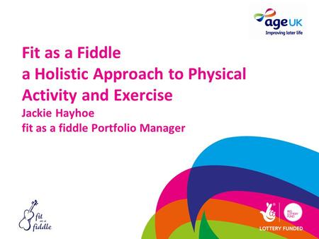 Fit as a Fiddle a Holistic Approach to Physical Activity and Exercise Jackie Hayhoe fit as a fiddle Portfolio Manager.