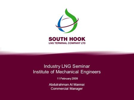 Industry LNG Seminar Institute of Mechanical Engineers 11 February 2009 Abdulrahman Al Mannai Commercial Manager.