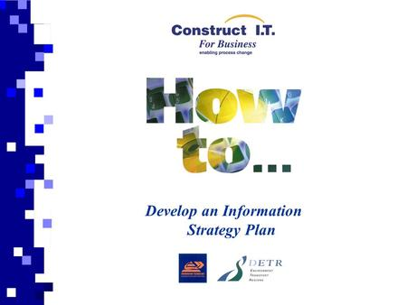 Develop an Information Strategy Plan. Aim This presentation is prepared to support and give a general overview of the 'How to Develop an Information Strategy.
