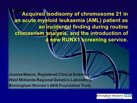 Acquired isodisomy of chromosome 21 in an acute myeloid leukaemia (AML) patient as an incidental finding during routine chimaerism analysis, and the introduction.