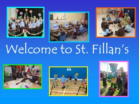 Welcome to St. Fillan's. School Staff  Mrs Penman – HT  Miss Jackson – DHT (P1–3)  Mrs Balloch – DHT (P4–7)  Mrs Henderson– Principal Teacher (Nursery)