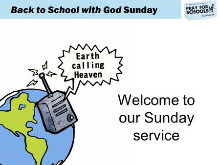 Welcome to our Sunday service Back to School with God Sunday.
