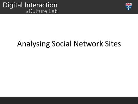 Analysing Social Network Sites