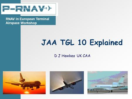 JAA TGL 10 Explained D J Hawkes UK CAA