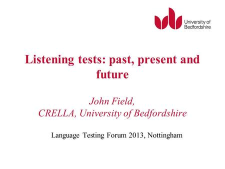 Language Testing Forum 2013, Nottingham