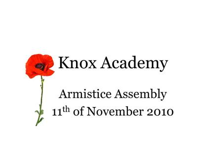Knox Academy Armistice Assembly 11 th of November 2010.