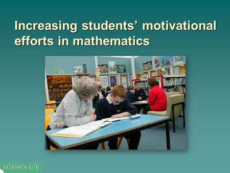 Increasing students' motivational efforts in mathematics.