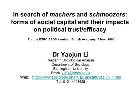 Dr Yaojun Li Reader in Sociological Analysis Department of Sociology Birmingham University   Web: