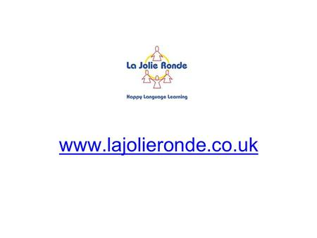 Www.lajolieronde.co.uk. Benefits Of Using The Website Orders/Royalties –Make payments quickly, securely, and whenever is convenient Centres –Add centres.