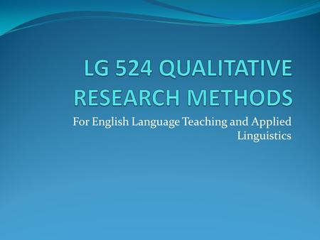 For English Language Teaching and Applied Linguistics.