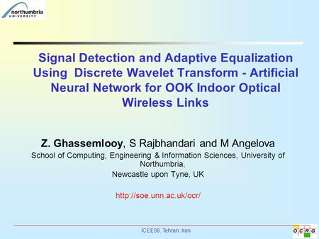 ICEE08, Tehran, Iran Signal Detection and Adaptive Equalization Using Discrete Wavelet Transform - Artificial Neural Network for OOK Indoor Optical Wireless.