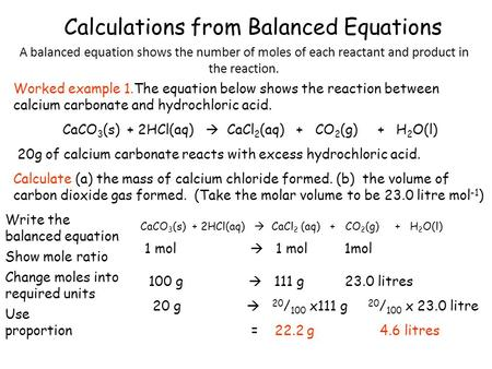 A balanced equation shows the number of moles of each reactant and product in the reaction. Worked example 1.The equation below shows the reaction between.