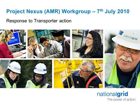 Project Nexus (AMR) Workgroup – 7 th July 2010 Response to Transporter action.