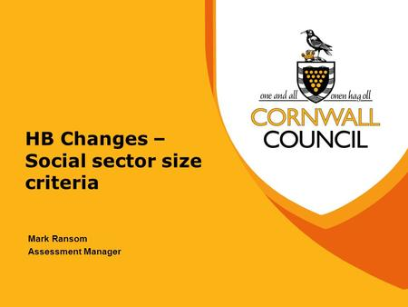 HB Changes – Social sector size criteria Mark Ransom Assessment Manager.