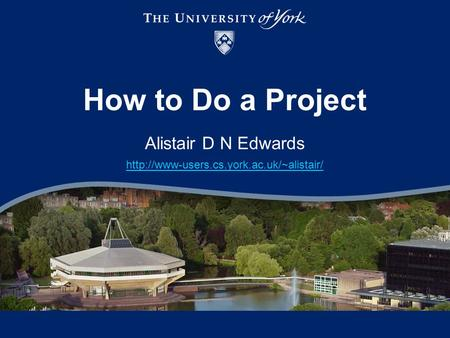 Alistair D N Edwards  How to Do a Project.