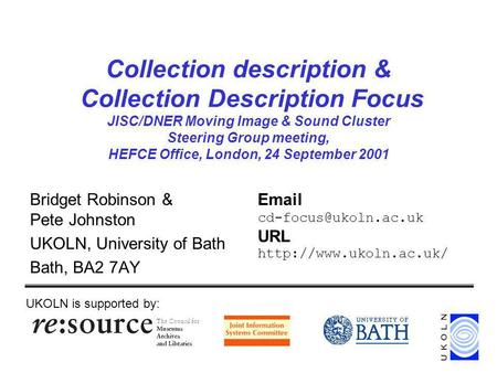 Collection description & Collection Description Focus JISC/DNER Moving Image & Sound Cluster Steering Group meeting, HEFCE Office, London, 24 September.