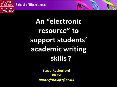"Steve Rutherford BIOSI An ""electronic resource"" to support students' academic writing skills ?"