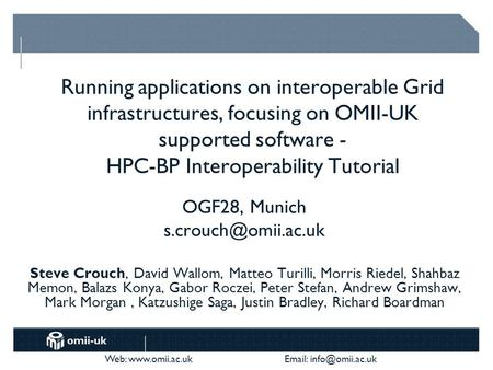 Web:    Running applications on interoperable Grid infrastructures, focusing on OMII-UK supported software - HPC-BP.