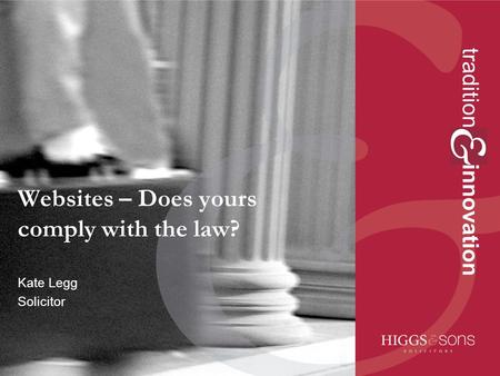 Tradition innovation Websites – Does yours comply with the law? Kate Legg Solicitor.