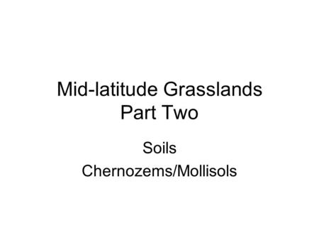Mid-latitude Grasslands Part Two